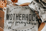 Motherhood in Progress