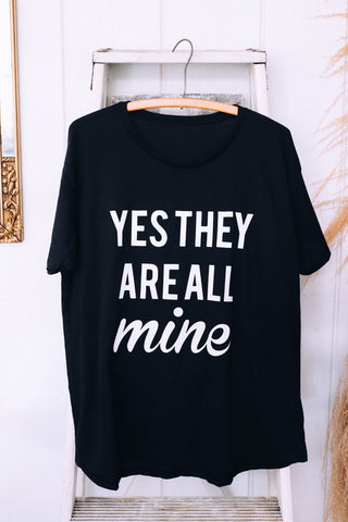 Yes They Are All Mine baggy tee