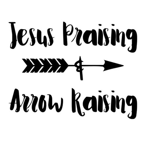 Jesus Praising Arrow Raising