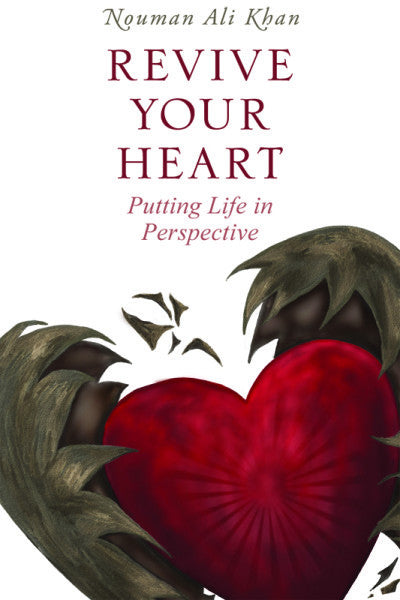 Revive Your Heart: Putting Life in Perspective, Nouman Ali Khan