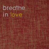breathe in love mat