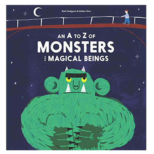 An A-Z Of Monsters And Magical Beings by Rob Hodgson & Aidan Onn - Junior Edition