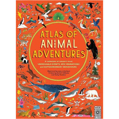 Atlas Of Animal Adventures by Rachel Williams & Emily Hawkins