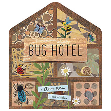 Bug Hotel: A Clover Robin Book Of Nature by Clover Robin