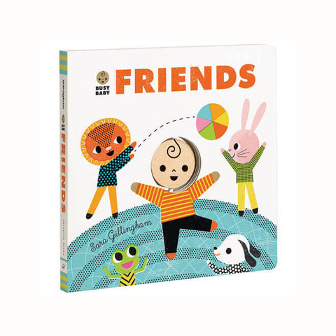 Busy Baby: Friends by Sara Gillingham - Junior Edition