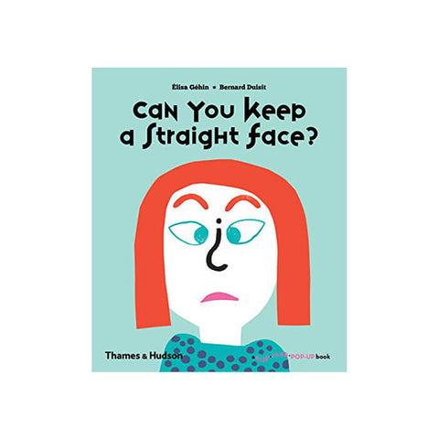 Can You Keep a Straight Face? by Élisa Géhin & Bernard Duisit - Junior Edition