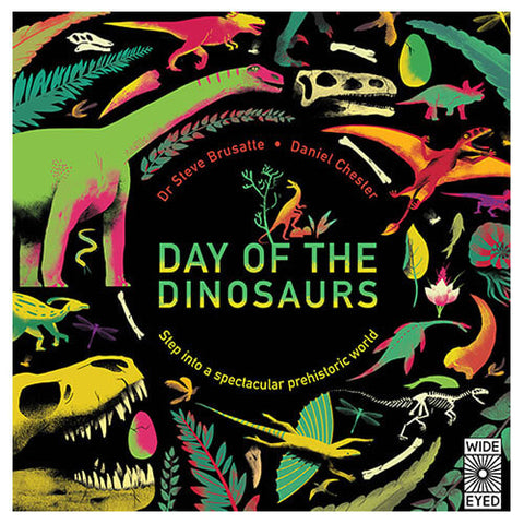 Day of The Dinosaurs by Steve Brusatte & Daniel Chester - Junior Edition