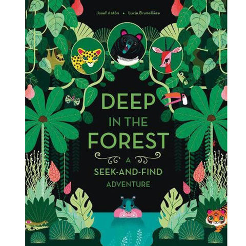 Deep In The Forest  - A Seek And Find Adventure by Josef Antòn & Lucie Brunellière - Junior Edition