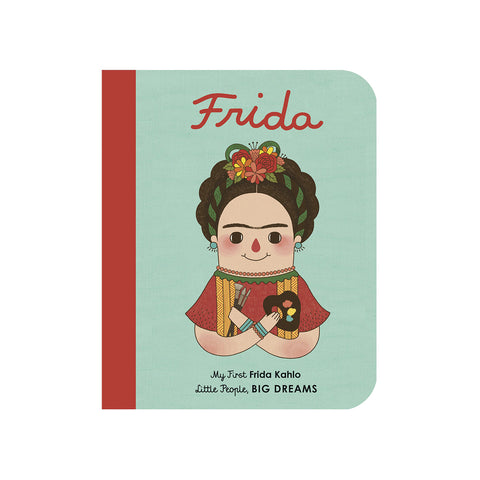 Frida: My First Frida Kahlo (Little People Big Dreams) by Isabel Sanchez Vegara & Eng Gee Fan