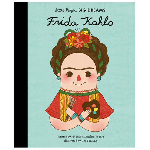 Frida Kahlo (Little People Big Dreams) by Isabel Sanchez Vegara & Eng Gee Fan - Junior Edition
