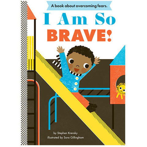 I Am So Brave! by Stephen Krensky & Sara Gillingham - Junior Edition