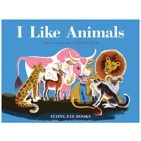 I Like Animals by Dahlov Ipcar - Junior Edition  - 1