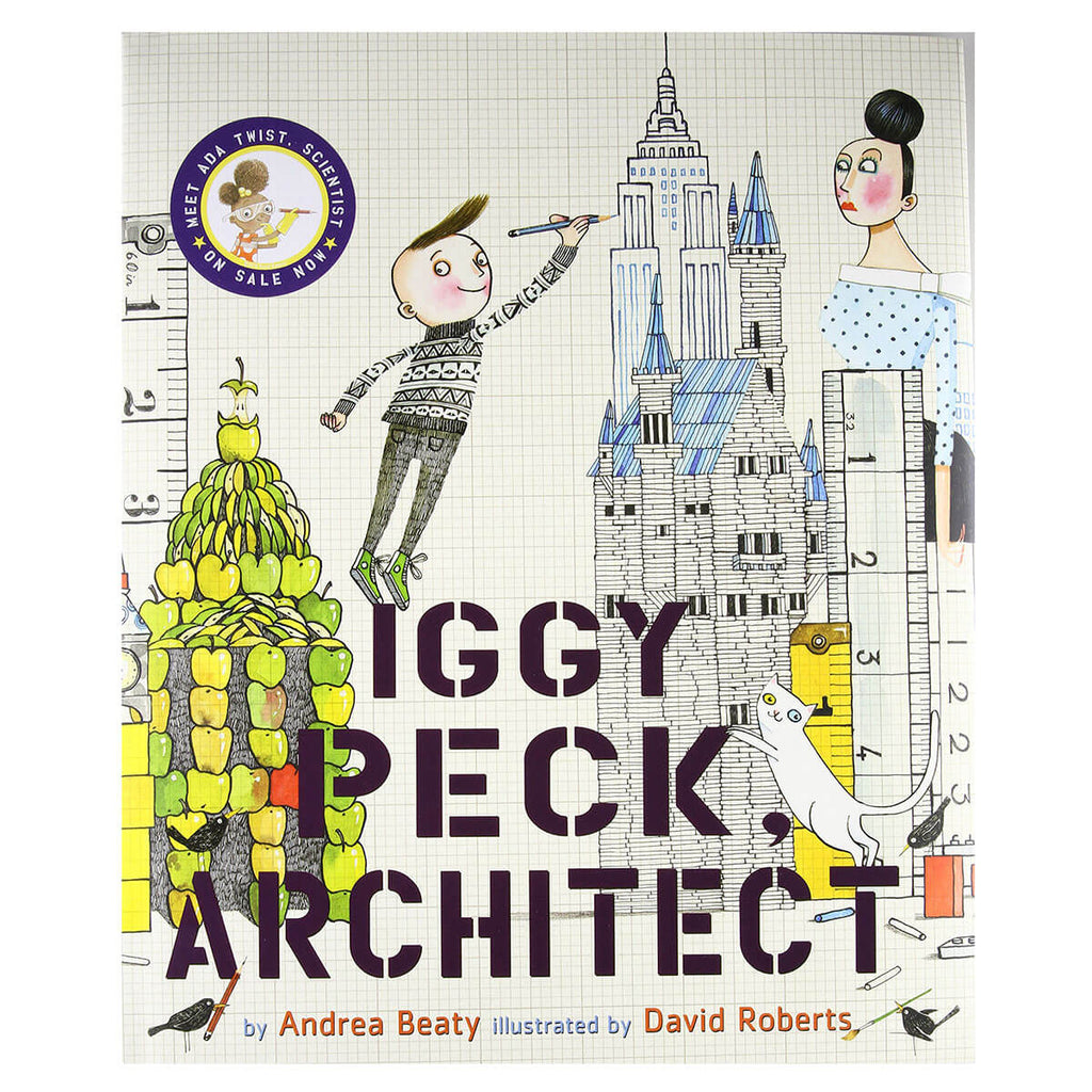 Iggy Peck, Architect by Andrea Beaty & David Roberts - Junior Edition