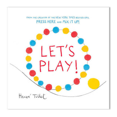 Let's Play! by Hervé Tullet - Junior Edition