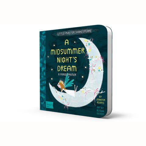 Little Master Shakespeare: A Midsummer Night's Dream - BabyLit by Jennifer Adams - Junior Edition