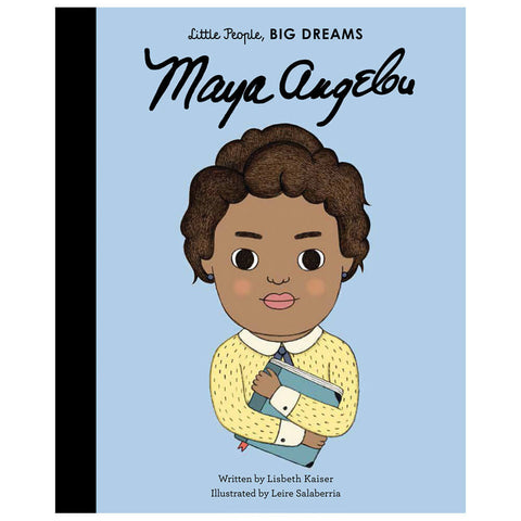 Maya Angelou (Little People Big Dreams) by Lisbeth Kaiser & Leire Salaberria - Junior Edition