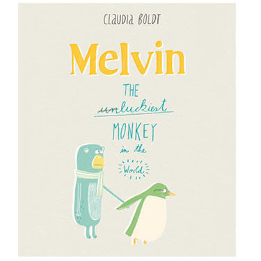 Melvin: The Luckiest Monkey In The World by Claudia Boldt - Junior Edition  - 1