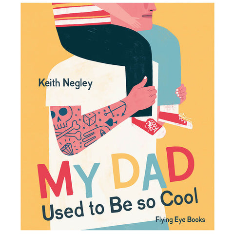 My Dad Used To Be So Cool by Keith Negley - Junior Edition  - 8