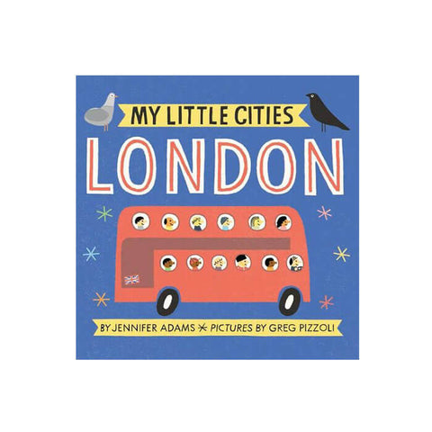 My Little Cities: London by Jennifer Adams & Greg Pizzoli - Junior Edition