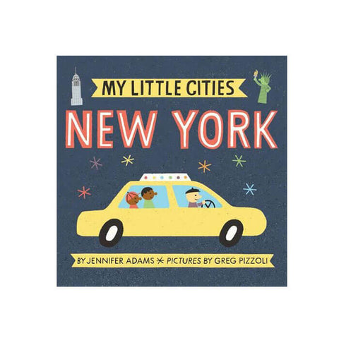 My Little Cities: New York by Jennifer Adams & Greg Pizzoli - Junior Edition