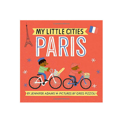 My Little Cities: Paris by Jennifer Adams & Greg Pizzoli - Junior Edition