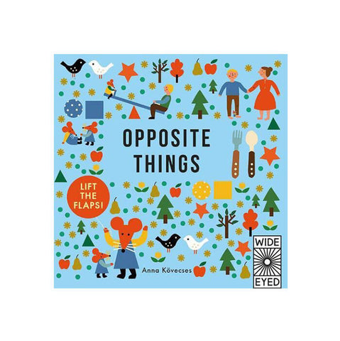 Opposite Things by Anna Kovecses - Junior Edition
