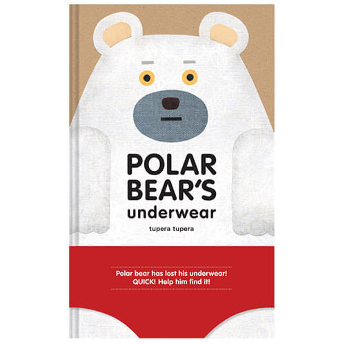 Polar Bear's Underwear by Tupera Tupera - Junior Edition