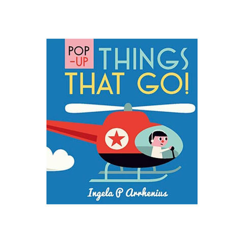 Pop Up Things That Go by Ingela P. Arrhenius - Junior Edition