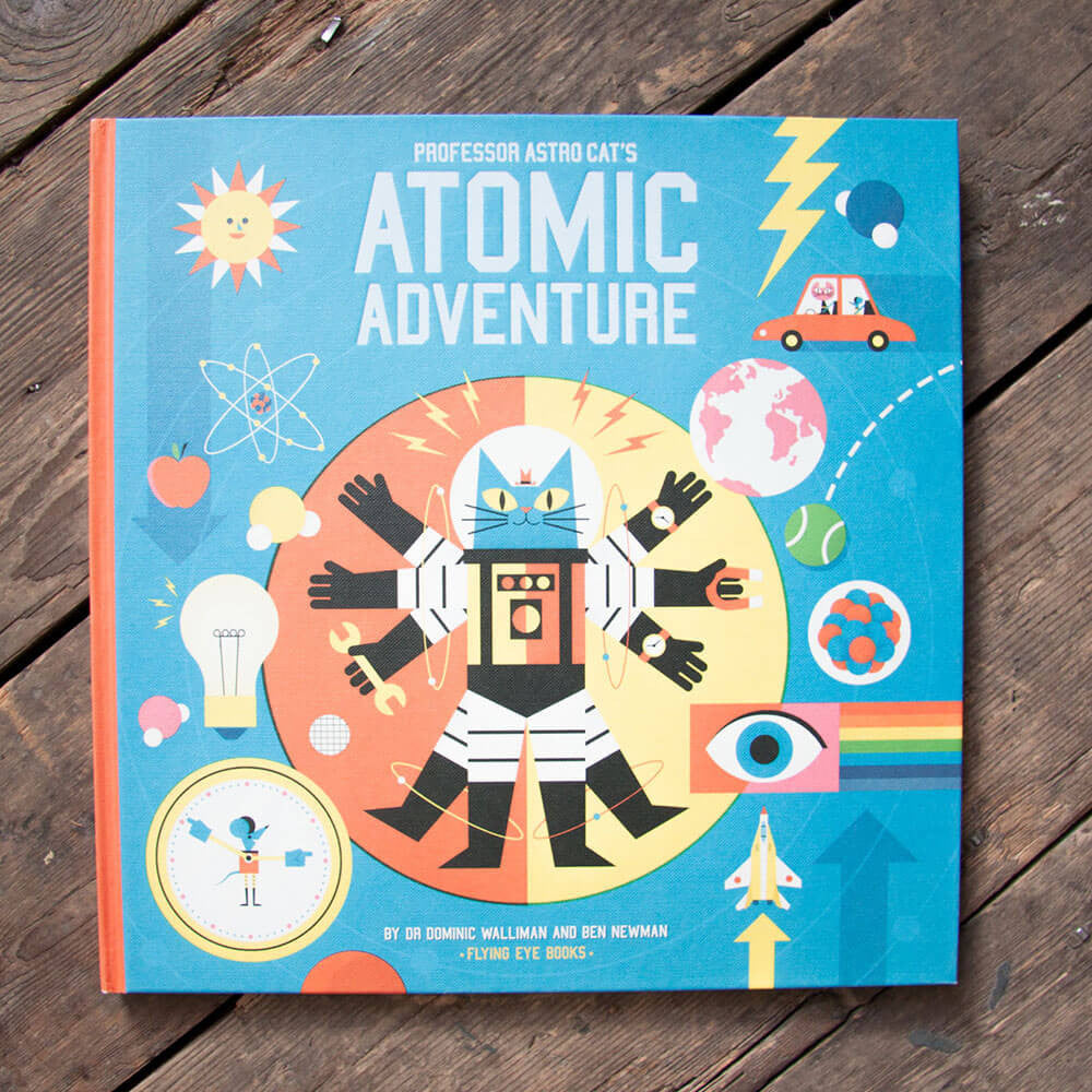 Professor Astrocat's Atomic Adventure by Ben Newman & Dr. Dominic Walliman - Junior Edition  - 2