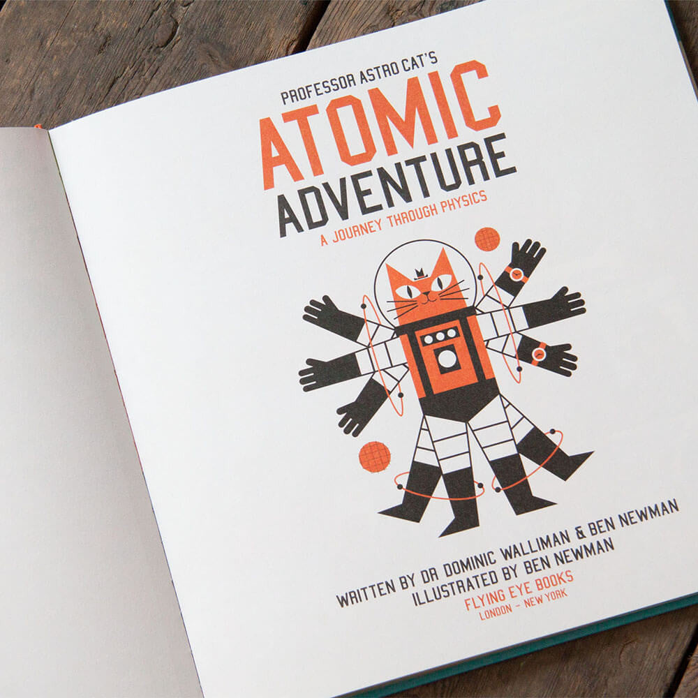 Professor Astrocat's Atomic Adventure by Ben Newman & Dr. Dominic Walliman - Junior Edition  - 3