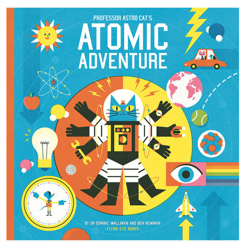 Professor Astrocat's Atomic Adventure by Ben Newman & Dr. Dominic Walliman - Junior Edition  - 1