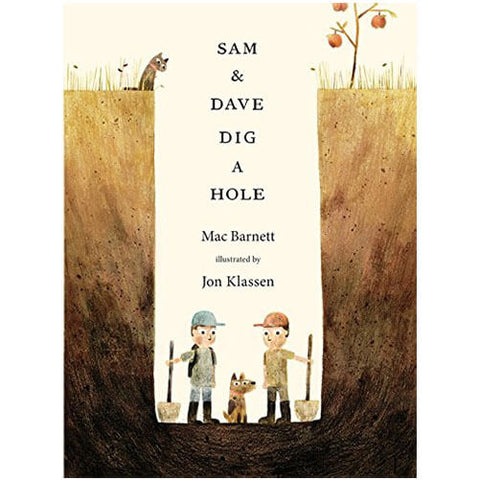 Sam And Dave Dig A Hole by Mac Barnett & Jon Klassen