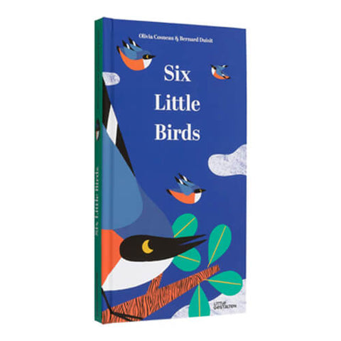 Six Little Birds by Olivia Cosneau & Bernard Duisit