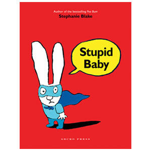 Stupid Baby by Stephanie Blake - Junior Edition  - 1