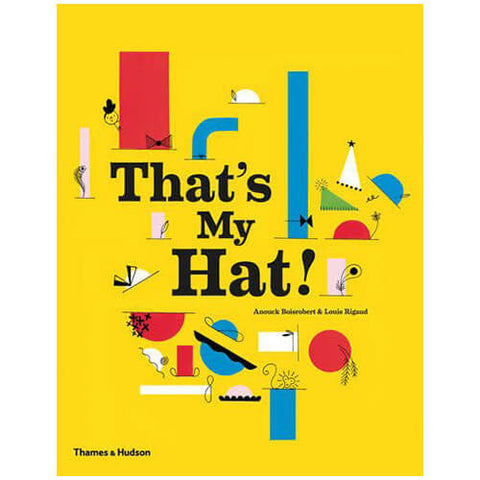 That's My Hat! by Anouck Boisrobert & Louis Rigaud - Junior Edition  - 1