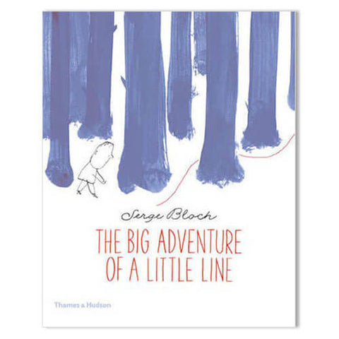 The Big Adventure of a Little Line by Serge Bloch - Junior Edition