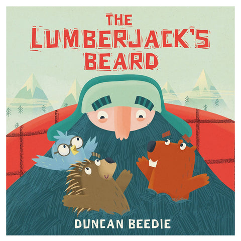 The Lumberjack's Beard by Duncan Beedle - Junior Edition