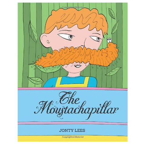 The Moustachapillar by Jonty Lees - Junior Edition