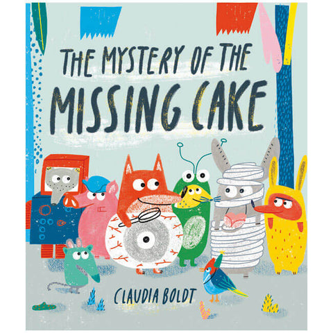 The Mystery Of The Missing Cake by Claudia Boldt - Junior Edition
