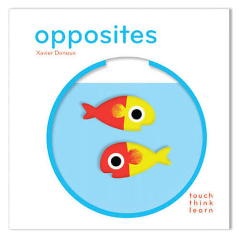 TouchThinkLearn: Opposites By Xavier Deneux - Junior Edition  - 1