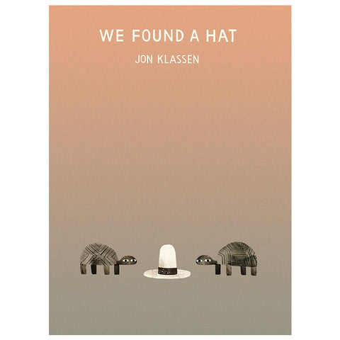 We Found A Hat by Jon Klassen - Junior Edition