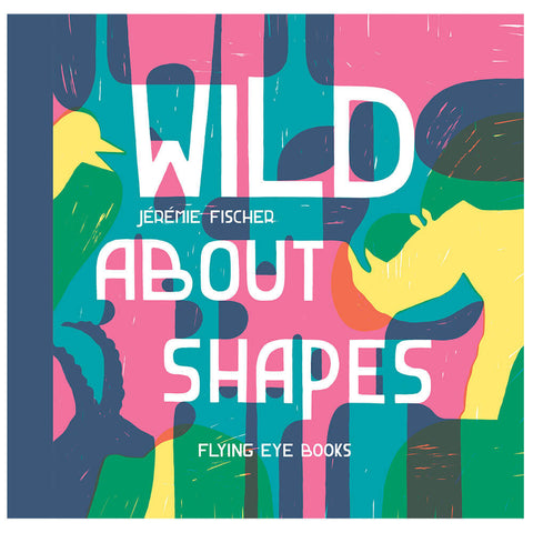 Wild About Shapes by Jérémie Fischer - Junior Edition  - 1