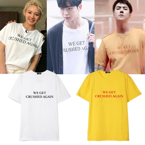 SNSD HYOYEON EXO SEHUN SF9 ROWOON WE GET CRUSHED AGAIN T-SHIRT
