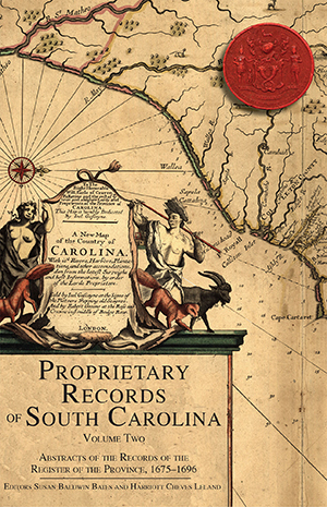 Proprietary Records of South Carolina: Volume II: Abstracts of the Records of the Register of the Province, 1675-1696