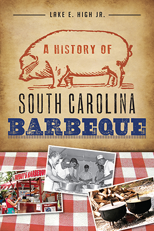 A History of South Carolina Barbeque