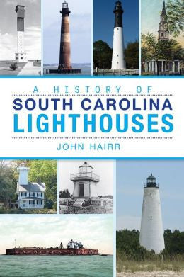A History of South Carolina Lighthouses