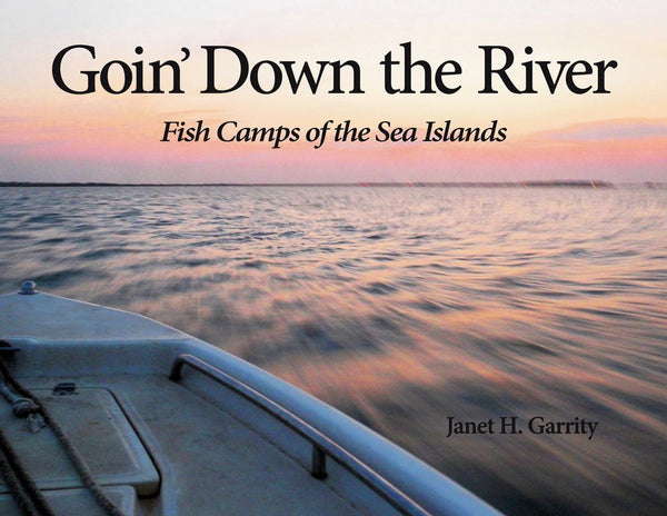 Goin' Down the River: Fish Camps of the Sea Islands