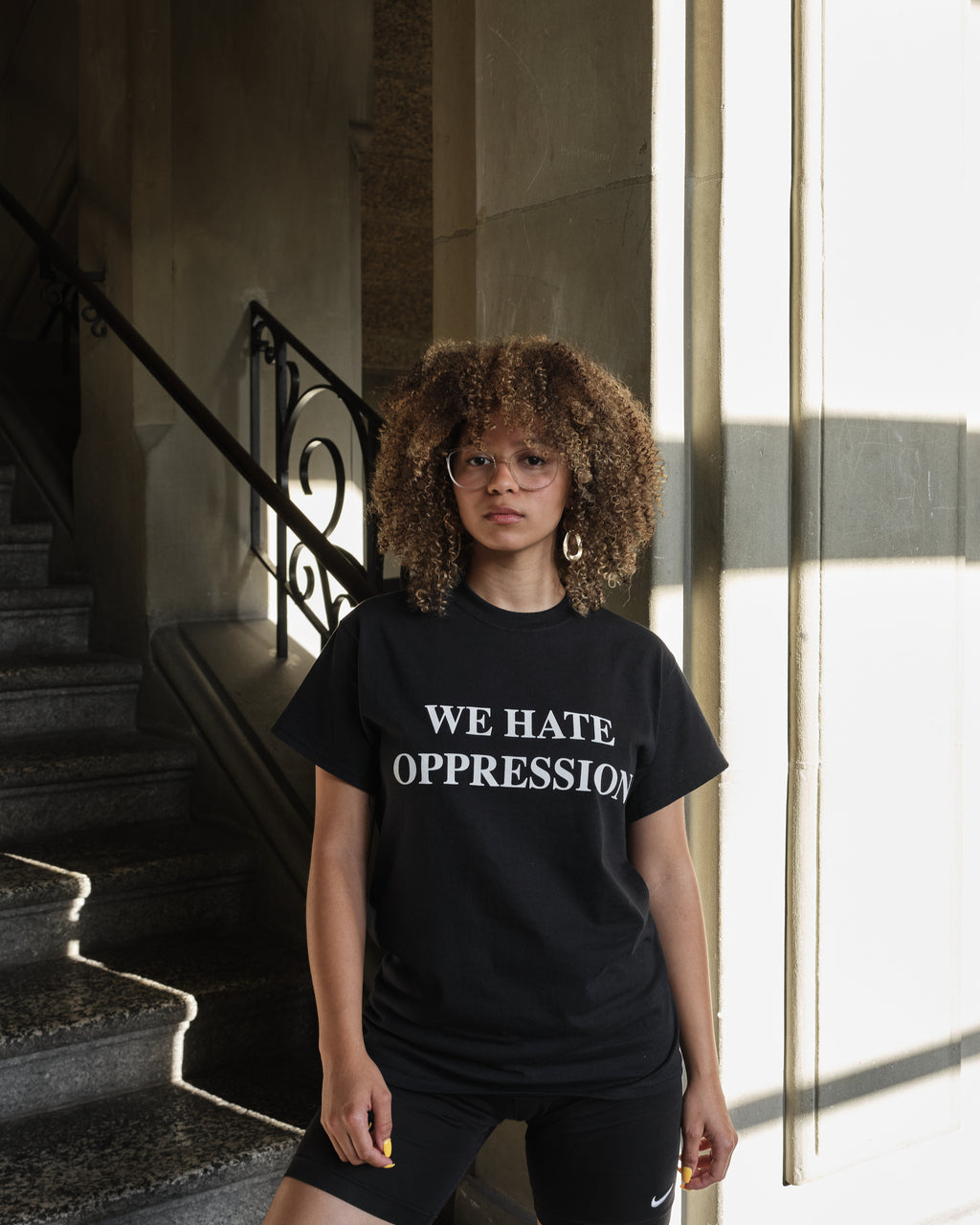 We Hate Oppression Tee