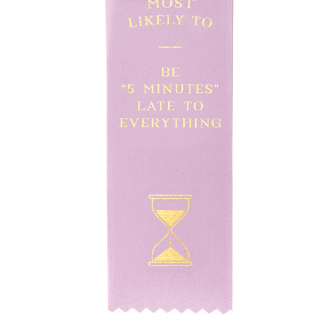Late to Everything Award Ribbon