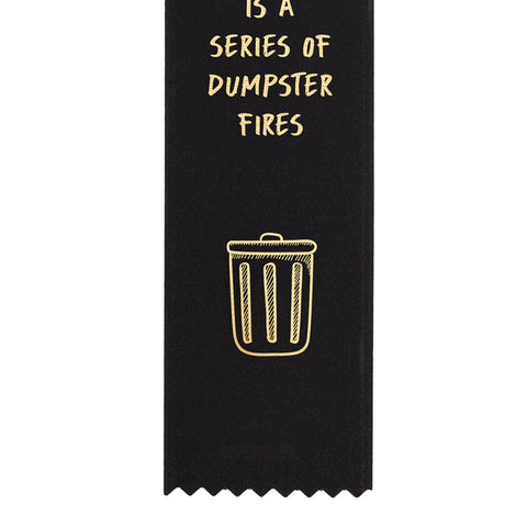My Life is a Series of Dumpster Fires Award Ribbon